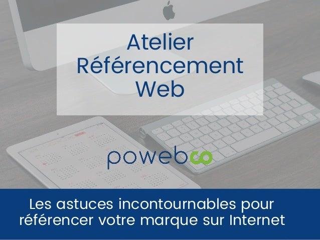Les astuces incontournables pour référencer votre marque sur Internet Formation référencement web
