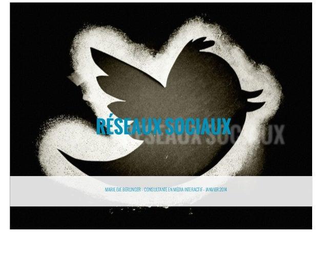 MARIE EVE BERLINGER – CONSULTANTE EN MÉDIA INTERACTIF – JANVIER 2014