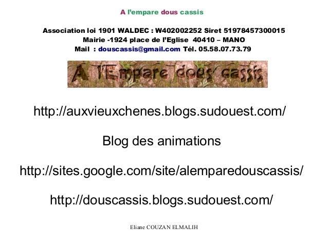 Eliane COUZAN ELMALIH  A l'empare dous cassis Association loi 1901 WALDEC : W402002252 Siret 51978457300015Mairie -1924 pl...