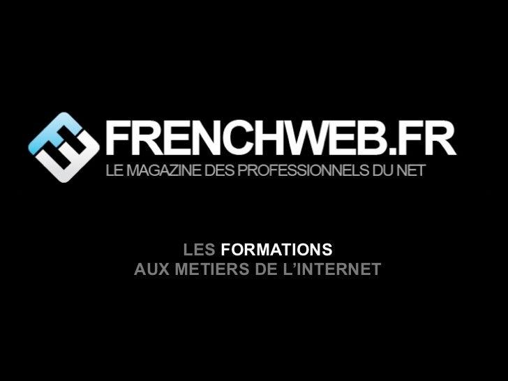 LES FORMATIONSAUX METIERS DE L'INTERNET