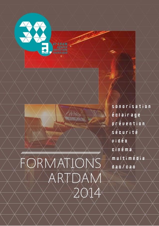FORMATIONS ARTDAM 2014  sonorisation éclairage prévention sécurité vidéo ciném a m ultim édia dao/cao