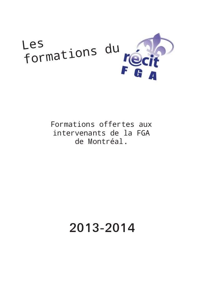 Les ons du ormati f  Formations offertes aux intervenants de la FGA de Montréal.  2013-2014