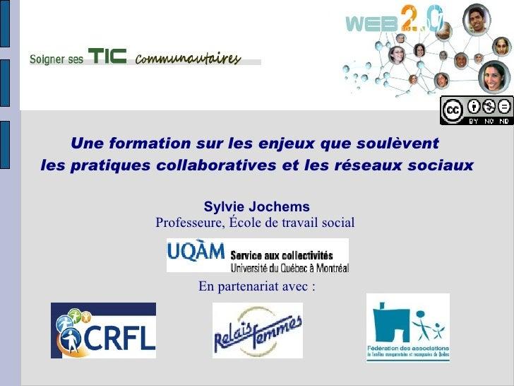 Une formation sur les enjeux que soulèventles pratiques collaboratives et les réseaux sociaux                     Sylvie J...