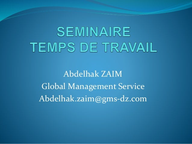 Abdelhak ZAIM Global Management Service Abdelhak.zaim@gms-dz.com