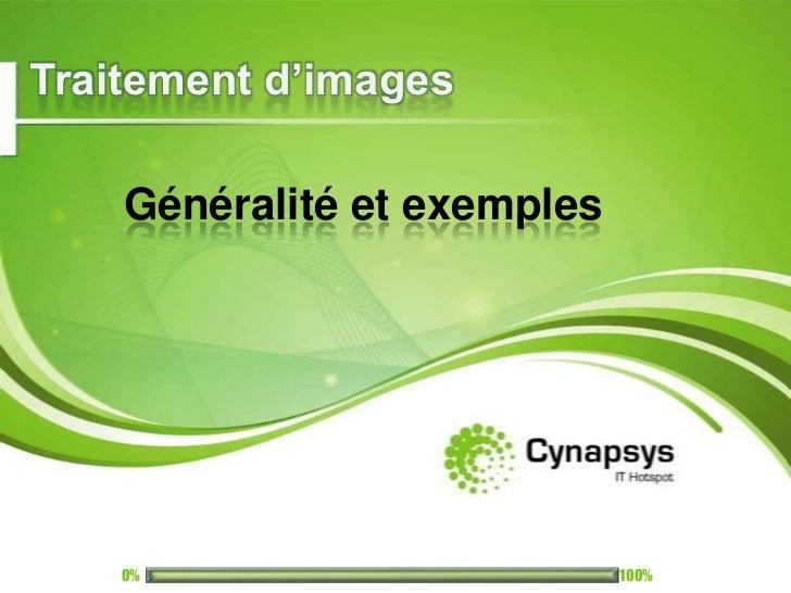 Traitement d'images<br />Généralité et exemples<br />0%<br />100%<br />