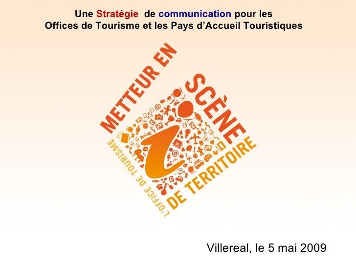 Une Stratégie de communication pour les Offices de Tourisme et les Pays d'Accueil Touristiques                            ...