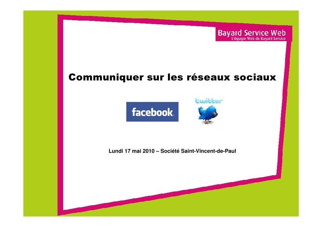 Communiquer sur les réseaux sociaux           Lundi 17 mai 2010 – Société Saint-Vincent-de-Paul