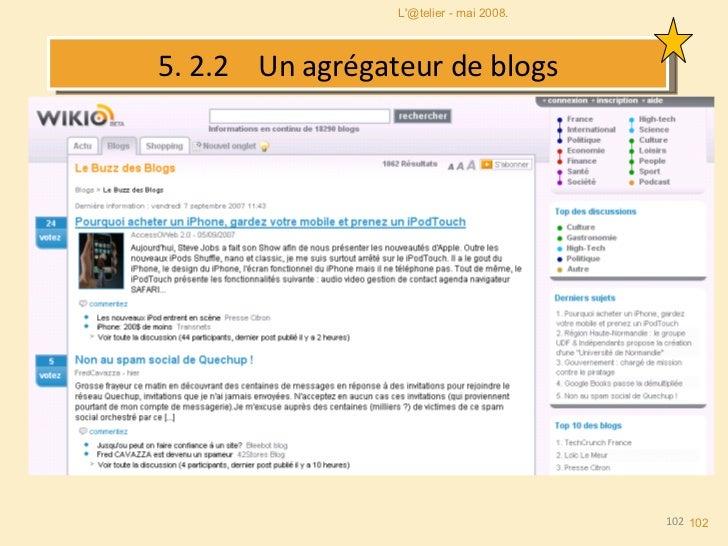 5. 2.2  Un agrégateur de blogs L'@telier - mai 2008.