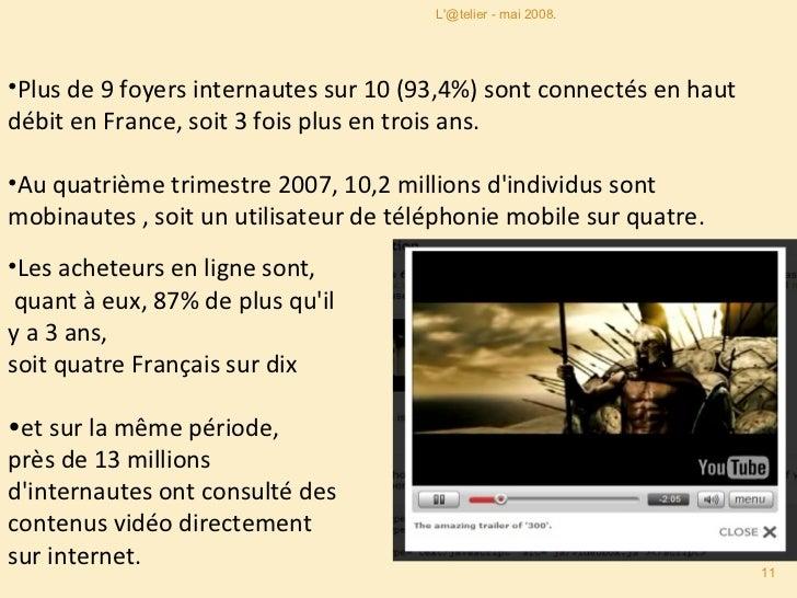 <ul><li>Plus de 9 foyers internautes sur 10 (93,4%) sont connectés en haut débit en France, soit 3 fois plus en trois ans....