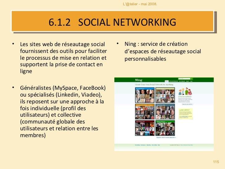 6.1.2   SOCIAL NETWORKING <ul><li>Les sites web de réseautage social fournissent des outils pour faciliter le processus de...
