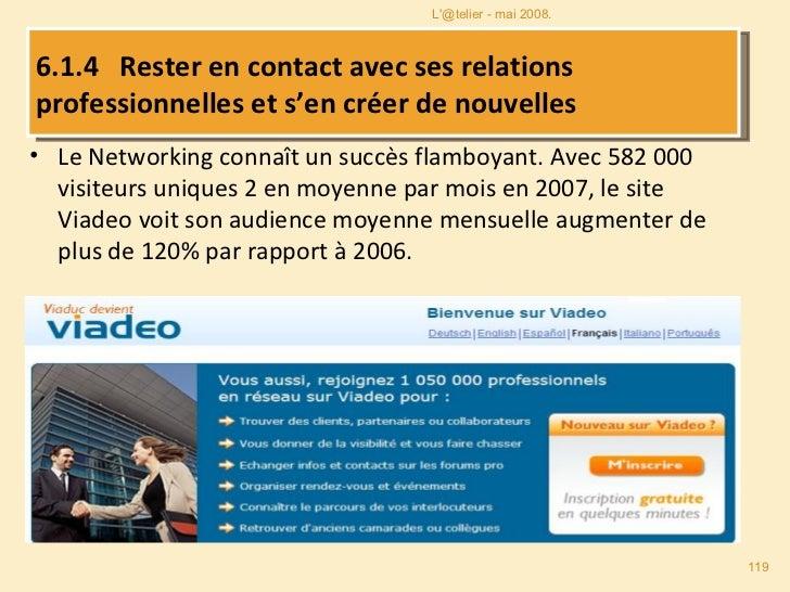 <ul><li>Le Networking connaît un succès flamboyant. Avec 582 000 visiteurs uniques 2 en moyenne par mois en 2007, le site ...