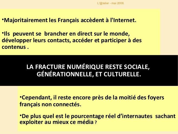<ul><li>Majoritairement les Français accèdent à l'Internet.  </li></ul><ul><li>Ils  peuvent se  brancher en direct sur le ...