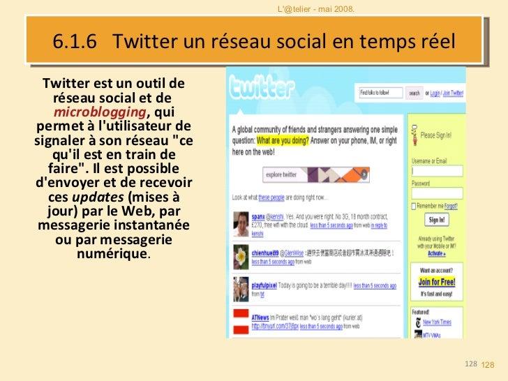 6.1.6  Twitter un réseau social en temps réel Twitter est un outil de réseau social et de  microblogging , qui permet à l'...