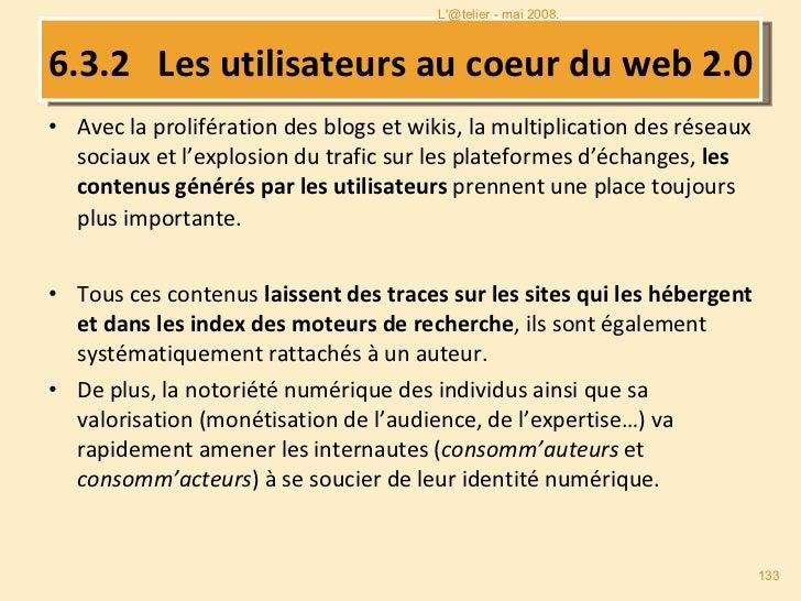 6.3.2   Les utilisateurs au coeur du web 2.0 <ul><li>Avec la prolifération des blogs et wikis, la multiplication des résea...