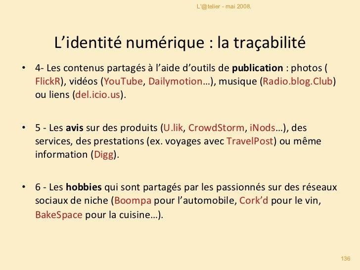 L'identité numérique : la traçabilité <ul><li>4-  Les contenus partagés à l'aide d'outils de publication  : photos ( Flick...