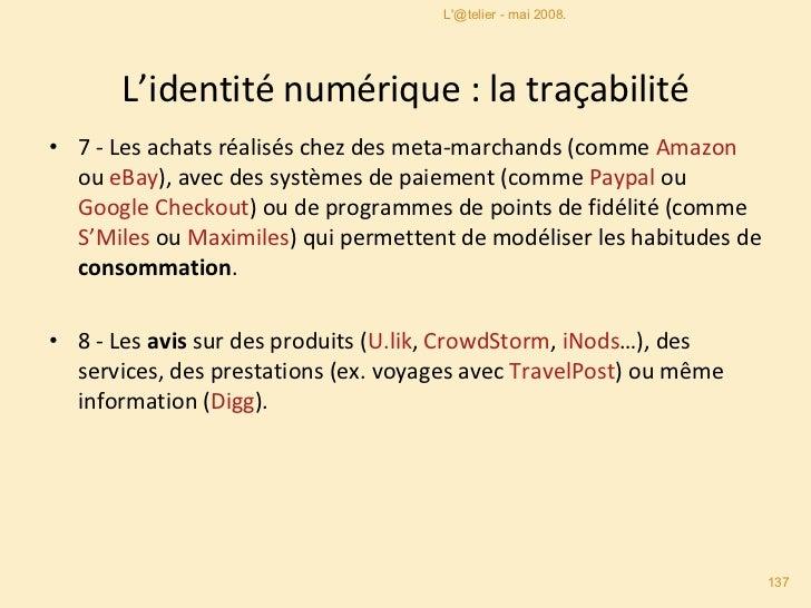 L'identité numérique : la traçabilité <ul><li>7 -  Les achats réalisés  chez des meta-marchands (comme  Amazon  ou  eBay )...