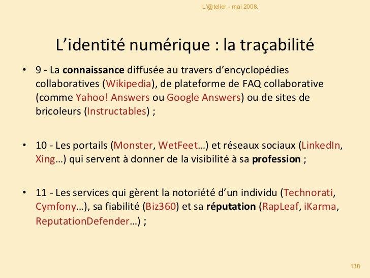 L'identité numérique : la traçabilité <ul><li>9  - La connaissance diffusée au travers d'encyclopédies collaboratives  ( W...