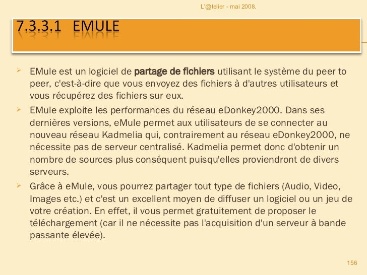 <ul><li>EMule est un logiciel de  partage de fichiers  utilisant le système du peer to peer, c'est-à-dire que vous envoyez...