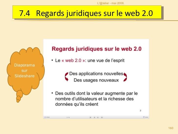 L'@telier - mai 2008. Diaporama sur Slideshare 7.4  Regards juridiques sur le web 2.0
