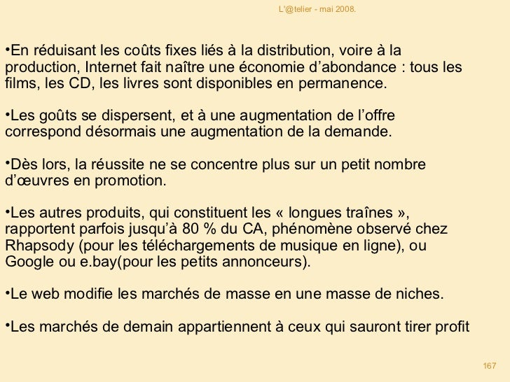 <ul><li>En réduisant les coûts fixes liés à la distribution, voire à la production, Internet fait naître une économie d'ab...