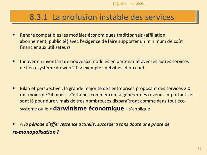 8.3.1  La profusion instable des services  <ul><li>Rendre compatibles les modèles économiques traditionnels (affiliation, ...