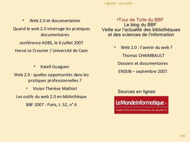 <ul><li>Web 2.0 et documentation </li></ul><ul><li>Quand le web 2.0 interroge les pratiques documentaires </li></ul><ul><l...