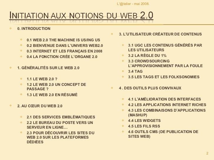 <ul><li>0. INTRODUCTION </li></ul><ul><ul><li>0.1 WEB 2.0 THE MACHINE IS US/ING US </li></ul></ul><ul><ul><li>0.2 BIENVENU...