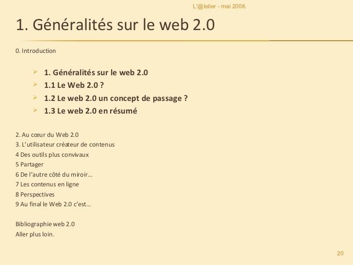 1. Généralités sur le web 2.0 <ul><li>0. Introduction </li></ul><ul><ul><li>1. Généralités sur le web 2.0 </li></ul></ul><...