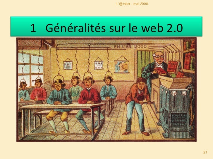 L'@telier - mai 2008. Vidéo Web 2.0 et connaissances  1  Généralités sur le web 2.0