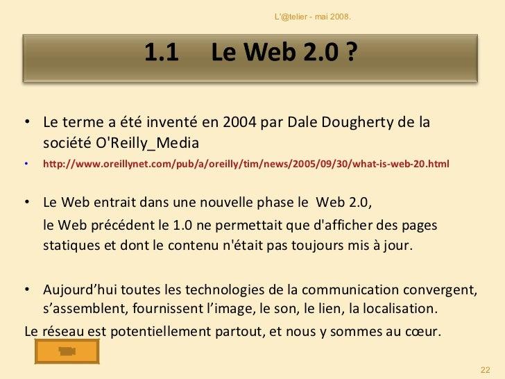 <ul><li>Le terme a été inventé en 2004 par Dale Dougherty de la société O'Reilly_Media </li></ul><ul><li>http://www.oreill...