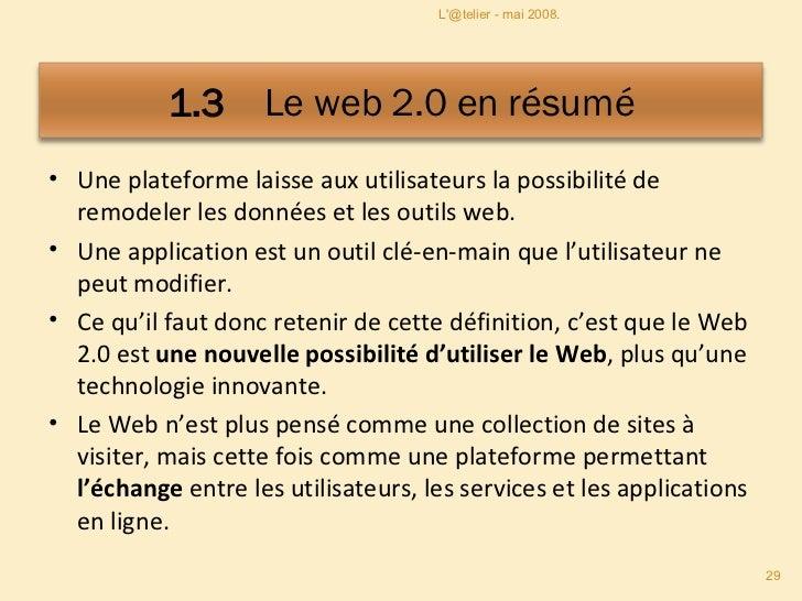 <ul><li>Une plateforme laisse aux utilisateurs la possibilité de remodeler les données et les outils web. </li></ul><ul><l...