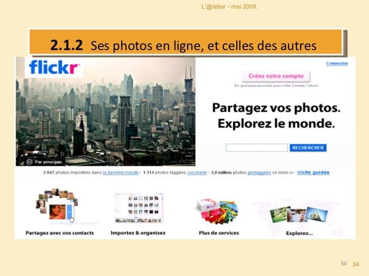 2.1.2   Ses photos en ligne, et celles des autres   L'@telier - mai 2008.