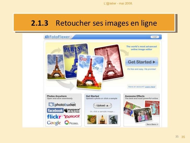 2.1.3   Retoucher ses images en ligne L'@telier - mai 2008.