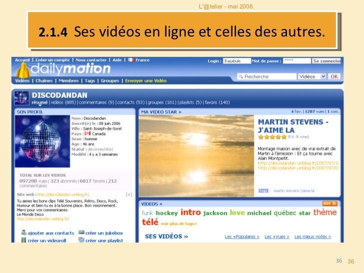 2.1.4  Ses vidéos en ligne et celles des autres. L'@telier - mai 2008.