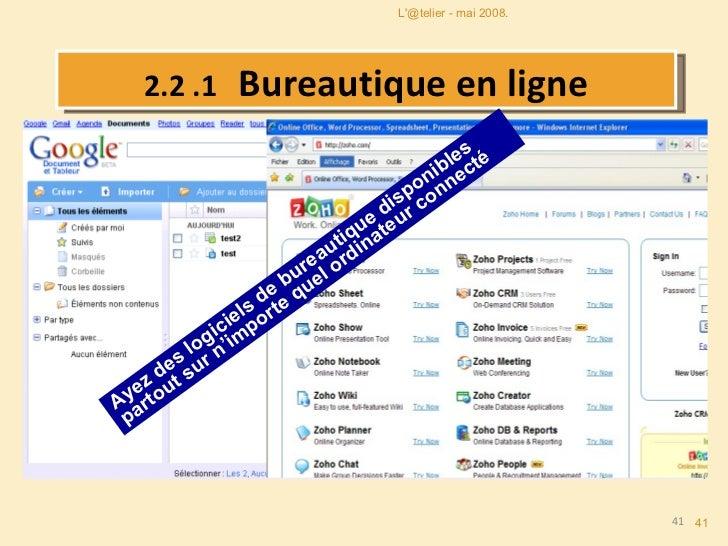 2.2 .1  Bureautique en ligne Ayez des logiciels de bureautique disponibles partout sur n'importe quel ordinateur connecté ...