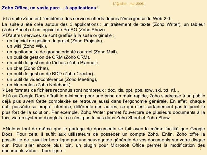 L'@telier - mai 2008. <ul><li>Zoho Office, un vaste parc… à applications ! </li></ul><ul><li>La suite Zoho est l'emblème ...