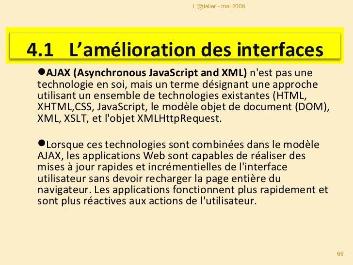 <ul><li>De très nombreux services du web 2.0 proposent des interfaces web plus ergonomiques et plus fluides grâce à une at...