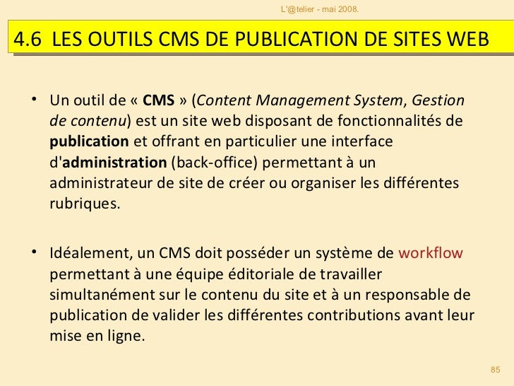 <ul><li>Un outil de « CMS » ( Content Management System ,  Gestion de contenu ) est un site web disposant de fonctionnal...