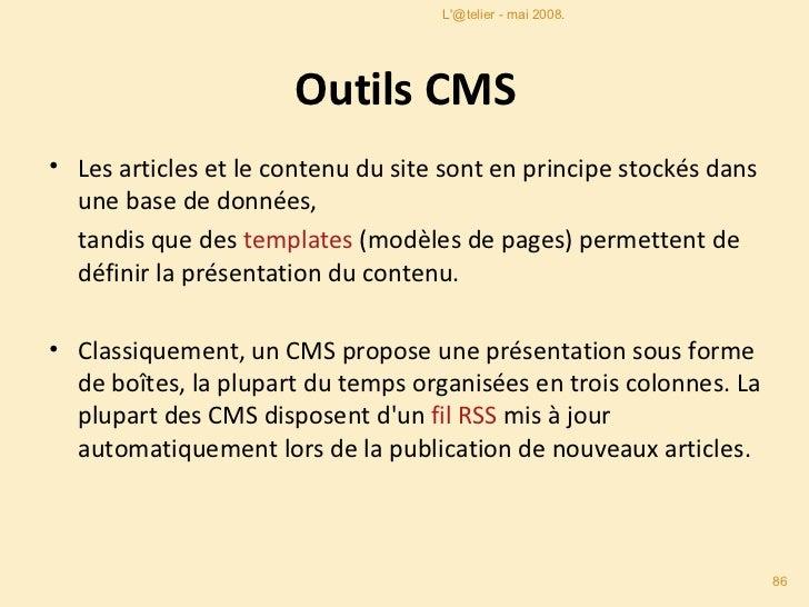 Outils CMS <ul><li>Les articles et le contenu du site sont en principe stockés dans une base de données, </li></ul><ul><li...
