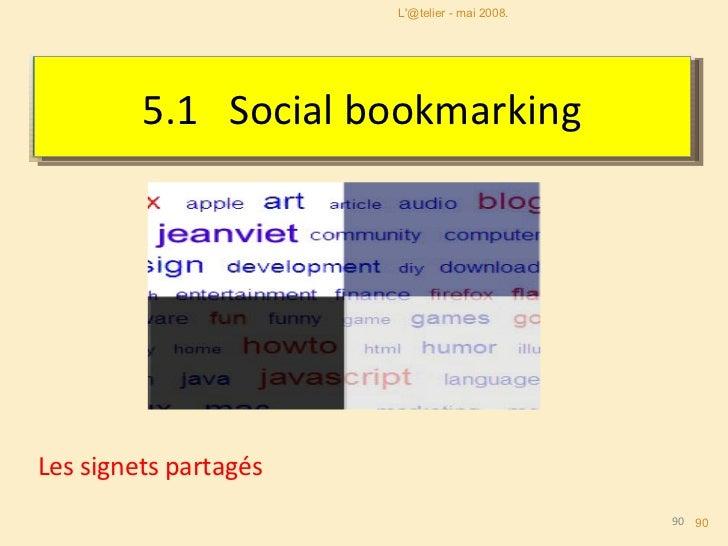L'@telier - mai 2008. Les signets partagés 5.1   Social bookmarking