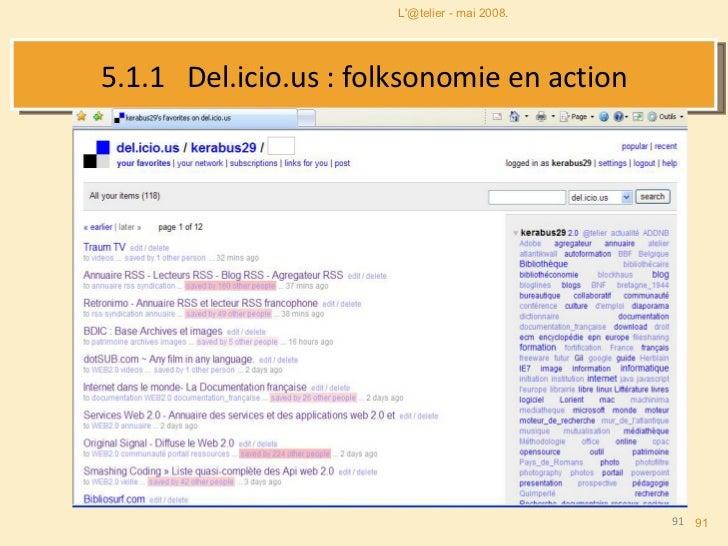 5.1.1  Del.icio.us : folksonomie en action L'@telier - mai 2008.