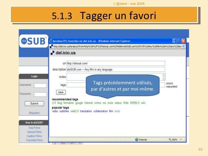 5.1.3   Tagger un favori Tags précédemment utilisés, par d'autres et par moi-même. L'@telier - mai 2008.