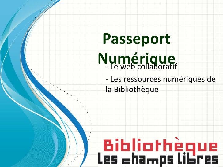 PasseportNumérique - Le web collaboratif  - Les ressources numériques de  la Bibliothèque