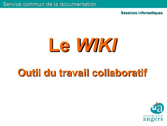 Service commun de la documentationService commun de la documentation LeLe WIKIWIKI Outil du travail collaboratifOutil du t...
