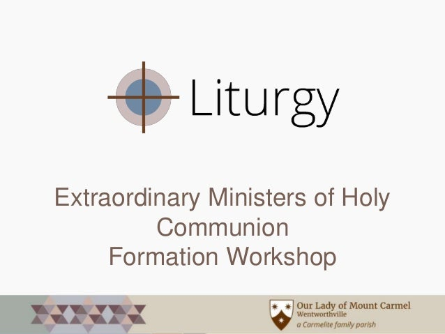 Extraordinary Ministers of Holy Communion Formation Workshop
