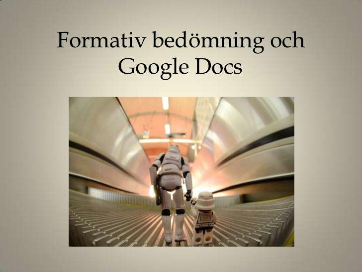 Formativ bedömning och     Google Docs