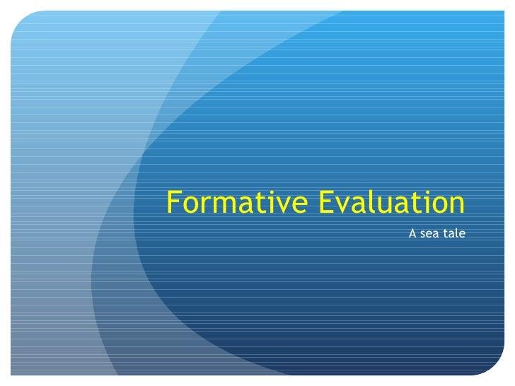 Formative Evaluation A sea tale