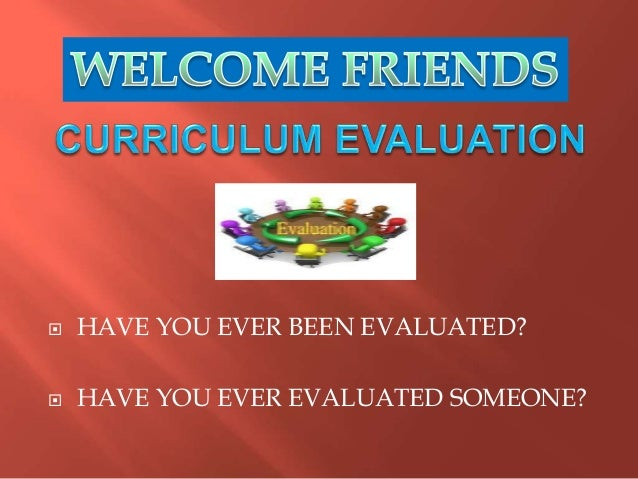  HAVE YOU EVER BEEN EVALUATED?  HAVE YOU EVER EVALUATED SOMEONE?