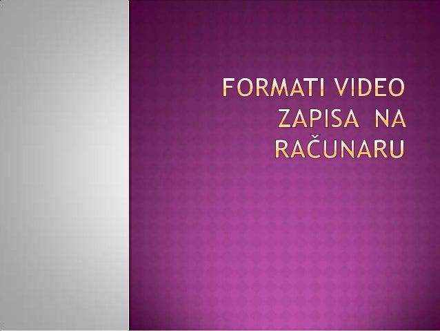 """ Video zapis zapravo čini niz statičnih slika (""""frejmova"""") koje se velikom brzinom prikazuju jedna za drugom i time stvar..."""
