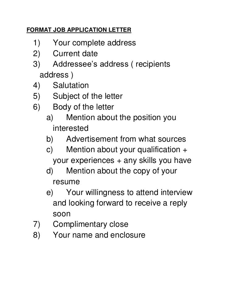 FORMAT JOB APPLICATION LETTER 1) Your Complete Address 2) Current Date 3)  Addresseeu0027s  Job Application Letter